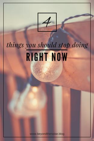 4 Things You Should Stop Doing Pin